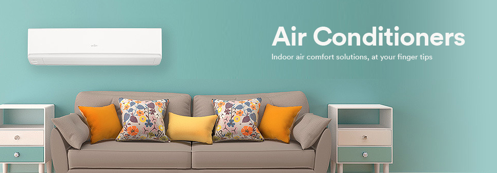 Air Conditioners Indoor air comfort solutions, at your finger tips