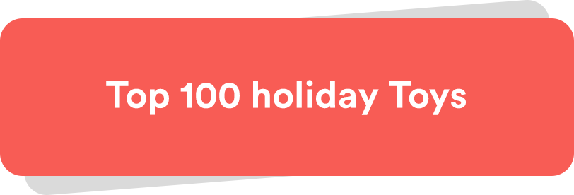 Top 100 holiday Toys