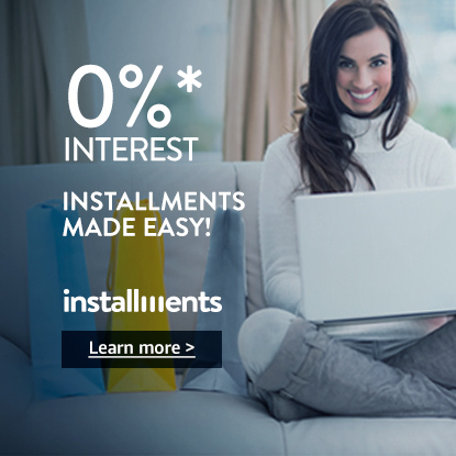 0%* Installments made easy