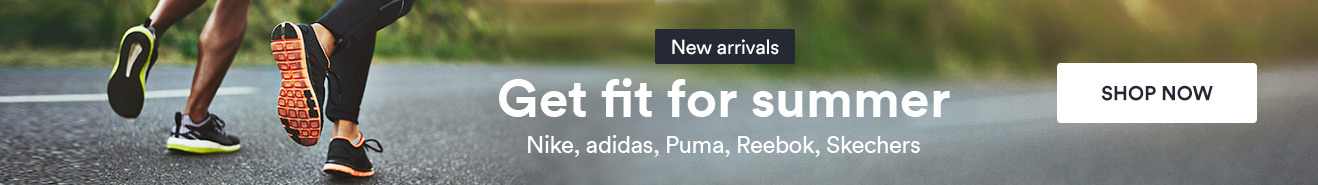 Get fit for summer | Nike, Adidas, Puma, Reebok, Skechers